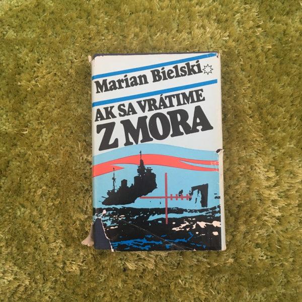 Ak sa vrátime z mora, Marian Bielski