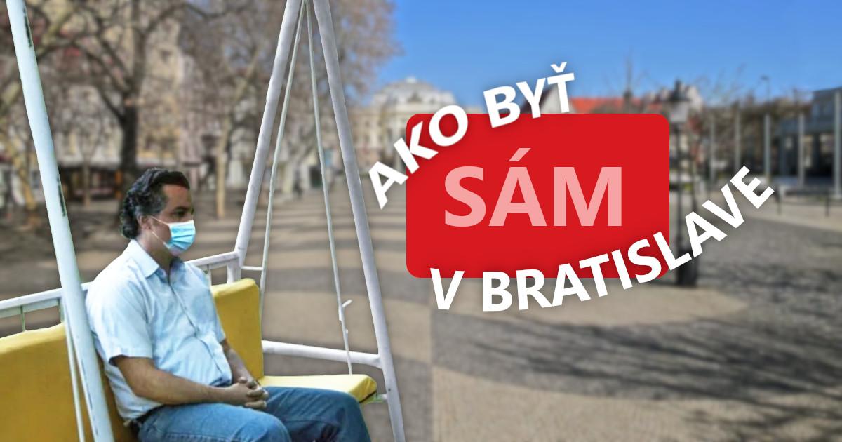 Ako byť sám v Bratislave